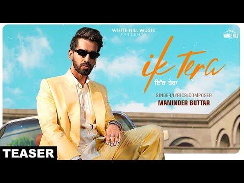 Ik Tera by Maninder Buttar ft MixSingh Latest Punjabi Song Teaser