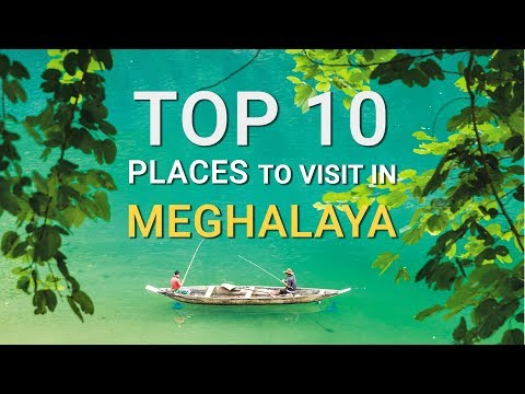 Top 10 Places To Visit In Meghalaya