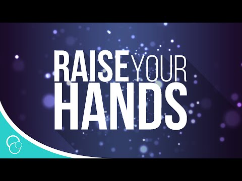 Raise Your Hands (Lyric Video)