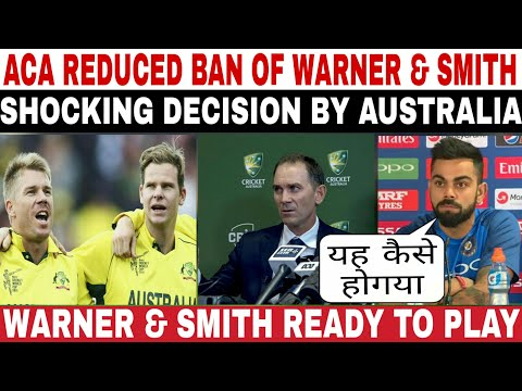 CRICKET AUSTRALIA REDUCED BAN OF SMITH & WARNER & ALLOW THEM TO PLAY HOME SERIES AGAINST INDIA 2018