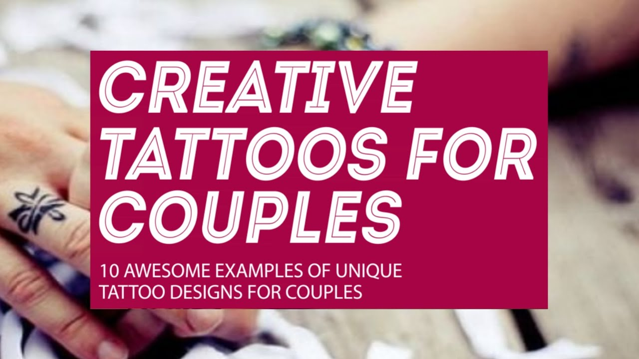 Tattoos For Couples 10 Creative Tattoo Designs For Lovers