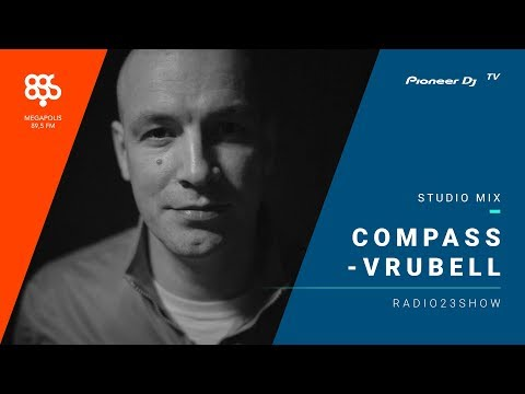 Compass-Vrubell megapolis 89.5 fm /radio23show/ @ Pioneer DJ TV | Moscow