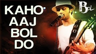 Download Kaho Aaj Bol Do - Bol | Atif Aslam & Hadiqa Kiani | Atif Aslam | Ayub Khawar MP3 song and Music Video