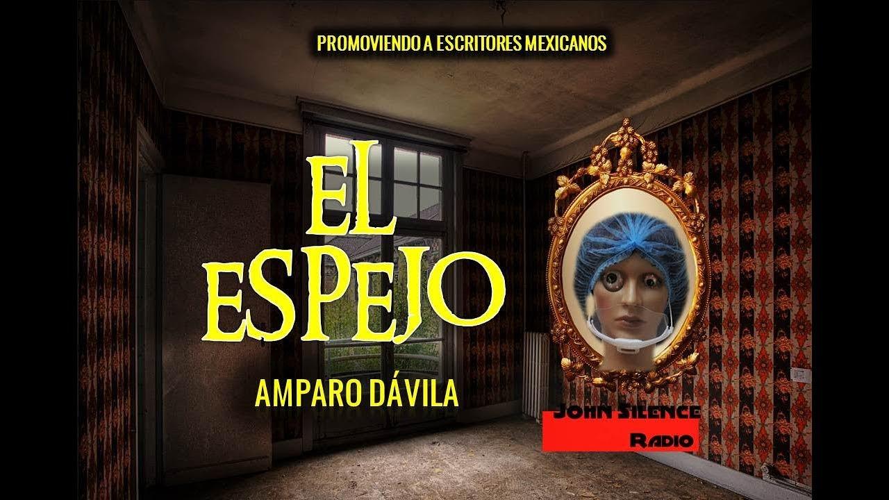 audiocuento EL ESPEJO Amparo Dávila - YouTube