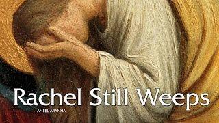 RACHEL STILL WEEPS   ANEEL ARANHA   HSI MINISTRIES