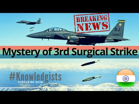 The Mystery of 3rd Surgical Strike, You Don't Know About.