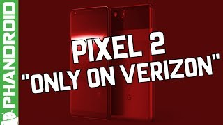 "Pixel 2 will be available ""Only on Verizon"" again"