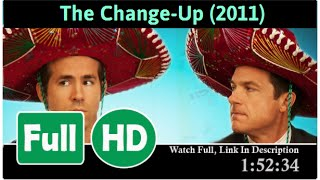 The Change-Up (2011) *Full MOVIE#