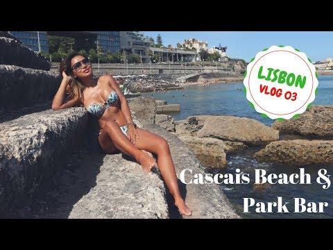 Lisbon Vlog 03: Cascais & Park Bar