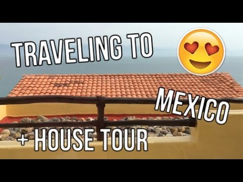 Traveling to Mexico +House Tour!