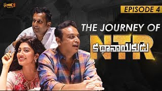The Journey Of #NTRKathaNayakudu Episode - 4 | Naresh, Daggubati Raja, Pranitha Subhash | #NTRBiopic