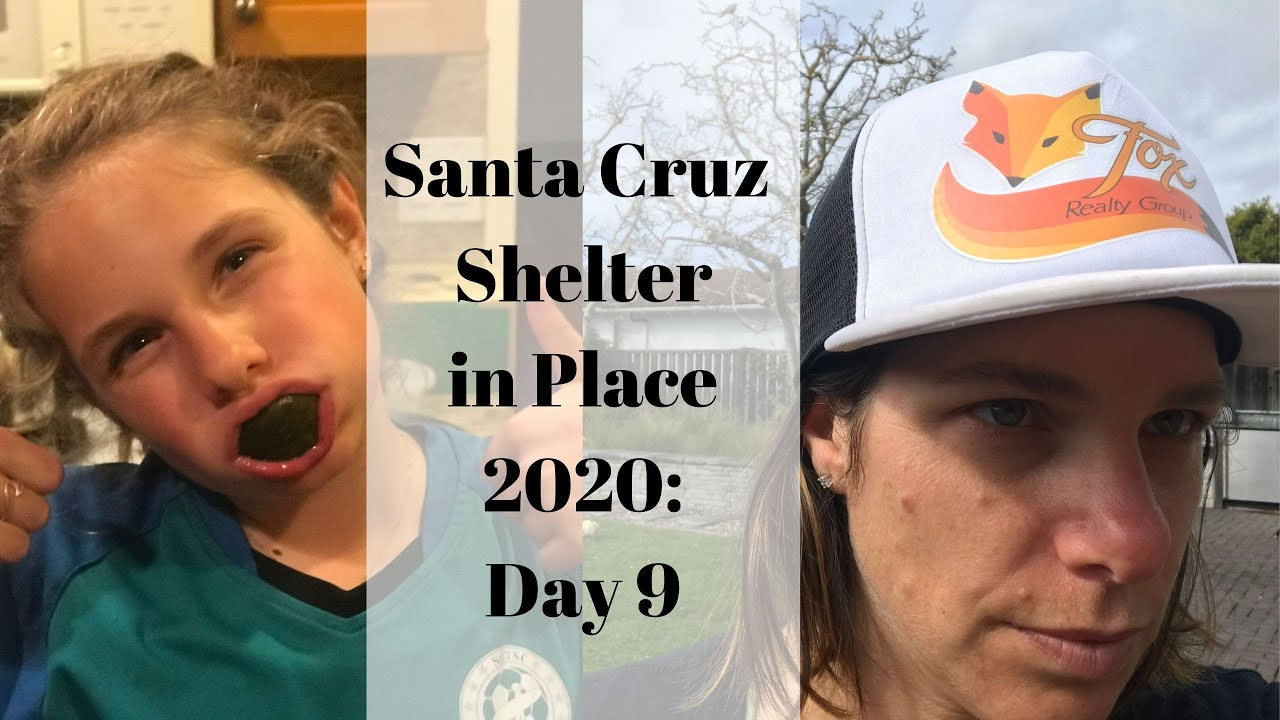 Santa Cruz Shelter in Place 2020: Day 9