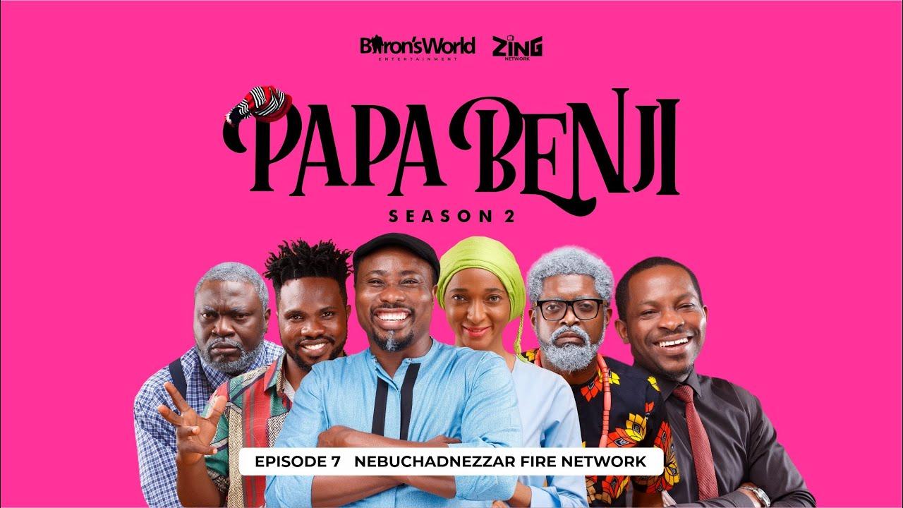 Download #PapaBenji Season 2: EPISODE 7 (Nebuchadnezzar Fire Network)