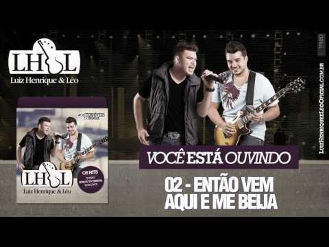 02. Luiz Henrique e Léo - Então Vem Aqui e Me Beija