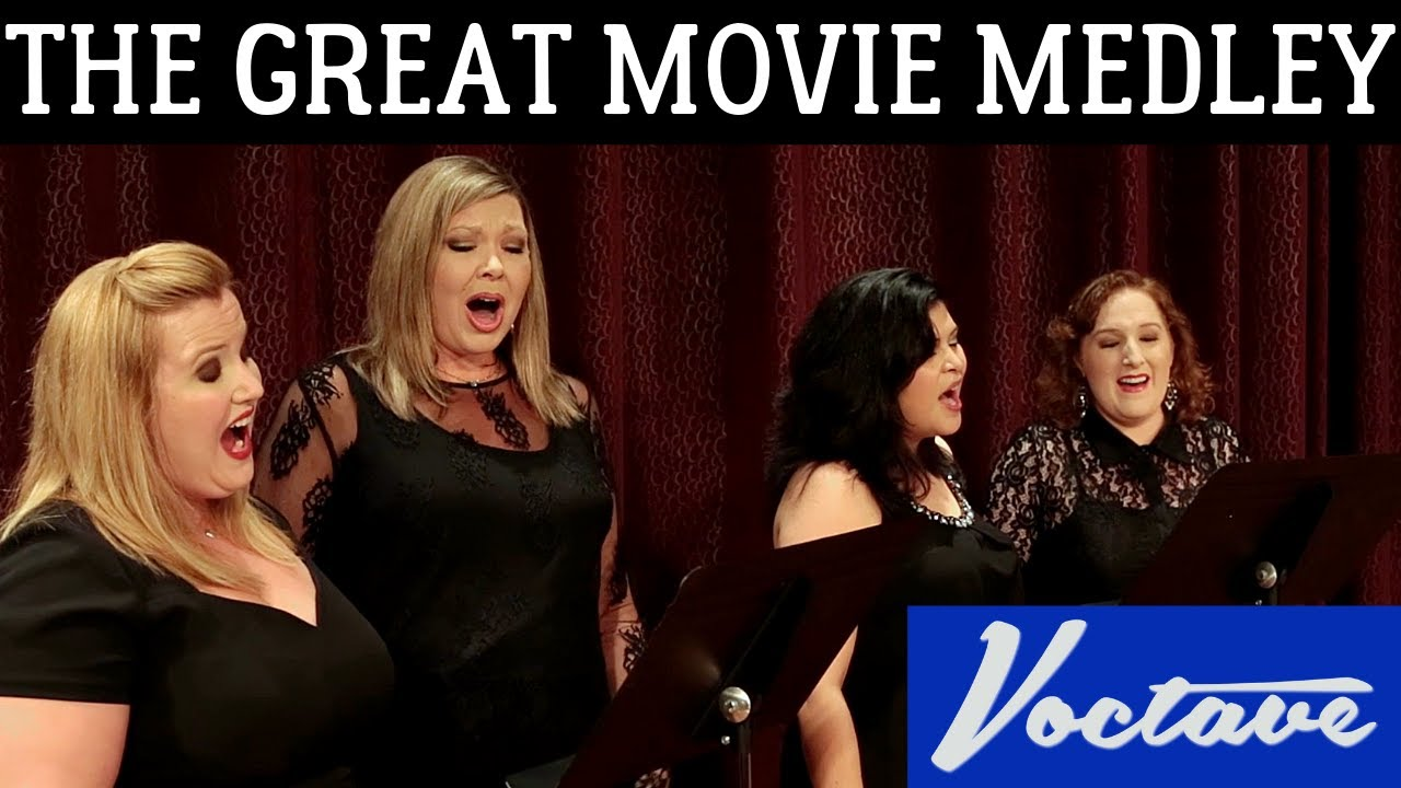 The Great Movie Medley - Voctave A Cappella