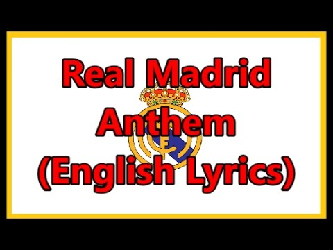 Real Madrid Anthem (English Lyrics)