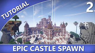 Minecraft - How to Build an Epic Castle Spawn [Part 2]