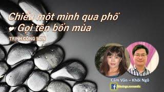 LK Chiều một mình qua phố & Gọi tên bốn mùa - Cẩm Vân & Khôi Ngô; Nhạc sĩ Trịnh Công Sơn