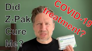 COVID-19 Treatment | Did Azithromycin Z-Pak Work For Me?