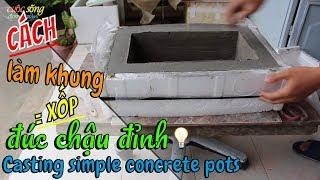 đúc chậu cách này thì thợ thất nghiệp  -Casting simple concrete pots -Pengecoran pot beton sederhana