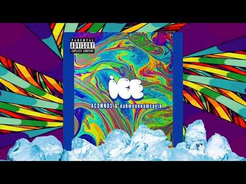 ICE - ACDMND$ X Nahmeannamsayin