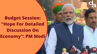 "Budget Session: ""Hope For Detailed Discussion On Economy"": PM Modi"