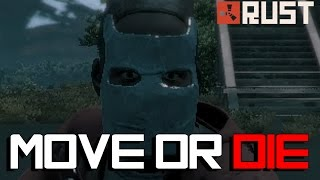 "RUST: ""MOVE OR DIE"" - Episode 5"