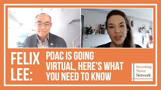 Felix Lee: PDAC is Going Virtual, Here's What You Need to Know