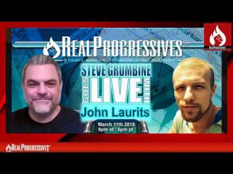 Steve Grumbine - Journalist and Activist John Laurits joins Real Progressives