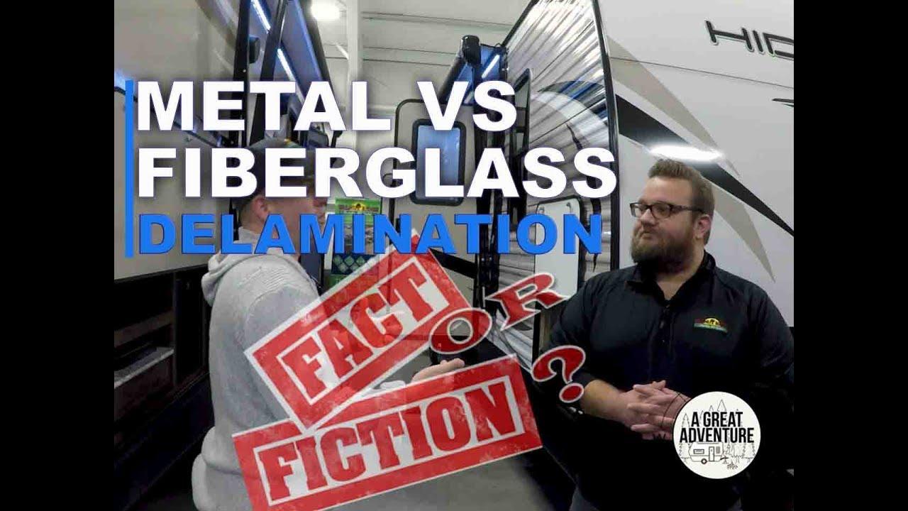 Rv delamination - Metal vs Fiberglass