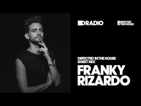 Defected In The House Radio Show: Guest Mix by Franky Rizardo - 10.02.17