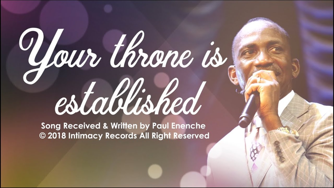 Download YOUR THRONE IS ESTABLISHED - Dr Paul Enenche