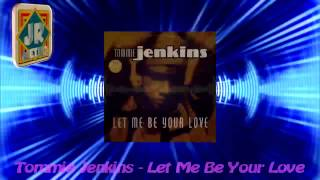 Tommie Jenkins - Let Me Be Your Love