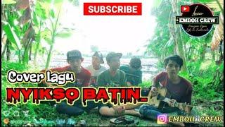 """Nyekso Batin (COVER)~""""Embo Crew""""...MANTULL GAESSS"""