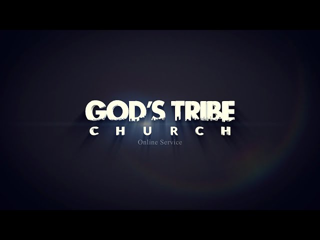 God's Tribe Online Service 19/7/2020