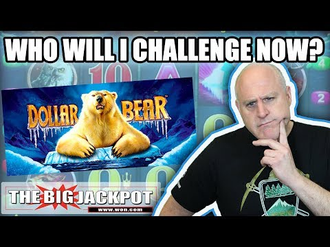 Who Will Accept My Slot Challenge Now?! Dollar Bear Slot Bonus | The Big Jackpot