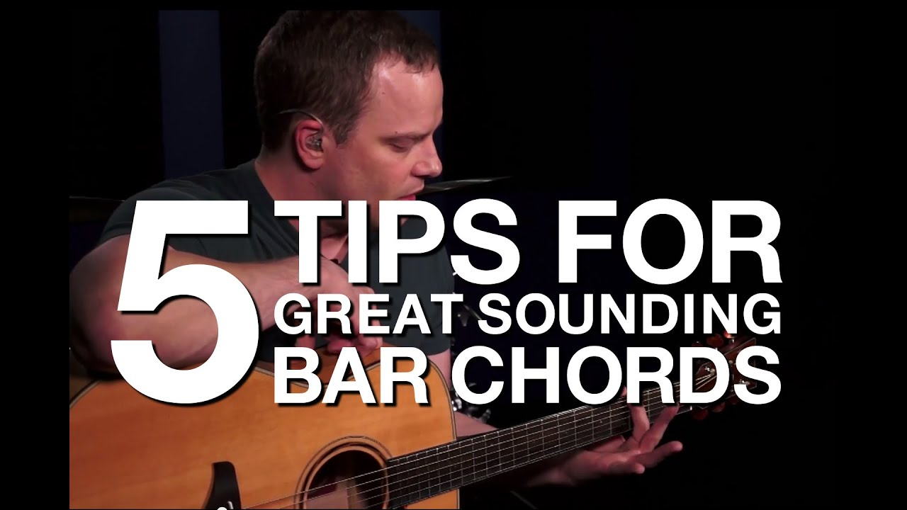5 Tips For Great Sounding Bar Chords Guitar Lesson Youtube