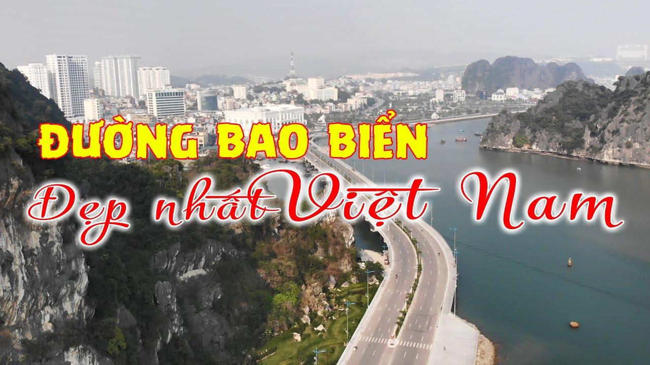 Đường Bao Biển ĐẸP NHẤT VIỆT NAM Tổng Mức Đầu Tư Hơn 1300 Tỷ Đồng | SEA COAST IN QUANG NINH