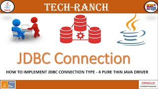 How to implement JDBC Type - 4 Pure Java Thin Driver Connection ? | JDBC API |  @Tech-Ranch