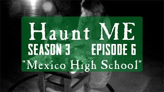 "Haunt ME - Season 3 Episode 6  - ""Seven of Swords"" (Mexico High School)"