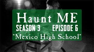 """Haunt ME - S3:E6 """"Seven of Swords"""" (Mexico High School)"""