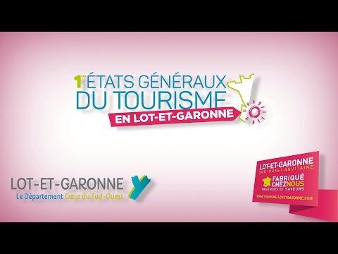 Etats Généraux du Tourisme en Lot-et-Garonne 2016 - Partie 1/2