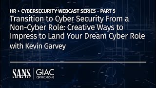 Transition to Cyber Security From a Non-Cyber Role: Creative Ways to Land Your Dream Cyber Role
