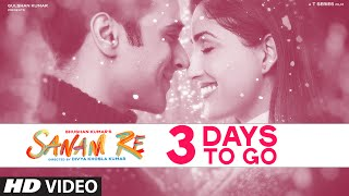 SANAM RE : 3 Days To Go (In Cinemas) | Pulkit Samrat, Yami Gautam | Divya Khosla Kumar| T-Series