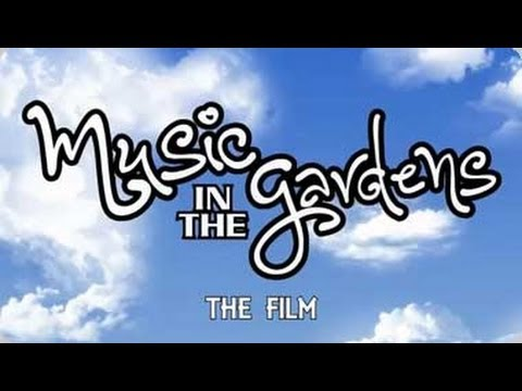 Music In The Gardens - The Film