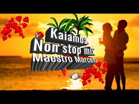 Best of Kaiamba non-stop mix by Maestro Marcelo (Full HD)