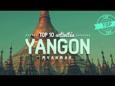 Que faire à YANGON 🔎  TOP 10 des activités 🔎  Voyage en Birmanie