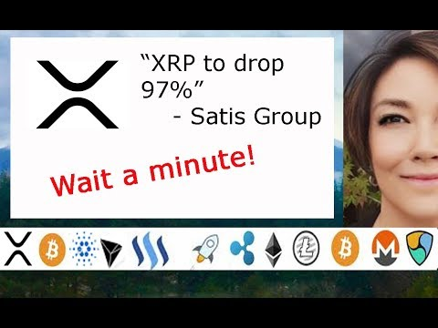 Monero XMR $18K and Ripple XRP .01?? Really? Closer look at Satis Group who says so.