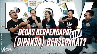 POV - BEBAS BERPENDAPAT ATAU (DIPAKSA) BERSEPAKAT feat. Cania Citta+Coki Pardede