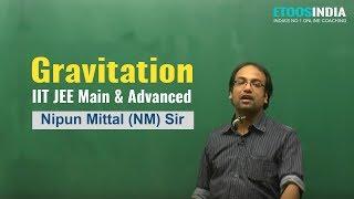 IIT JEE Main + Advanced I Physics I Gravitation I NM Sir From ETOOSINDIA.COM